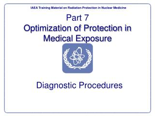 Part 7 Optimization of Protection in Medical Exposure
