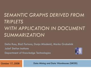 Semantic Graphs Derived from Triplets  with Application in Document Summarization