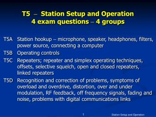 T5   –   Station Setup and Operation 4 exam questions  –  4 groups