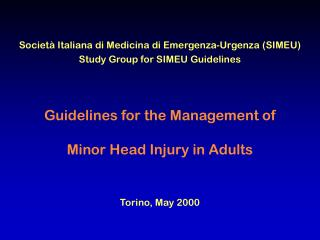Guidelines for the Management of  Minor Head Injury in Adults