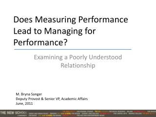 Does Measuring Performance Lead to Managing for Performance?