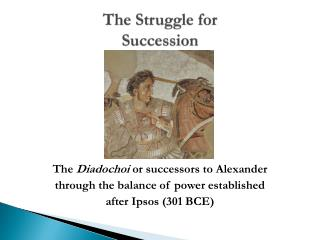The Struggle for Succession