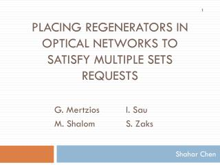 Placing Regenerators in Optical networks to satisfy Multiple Sets requests