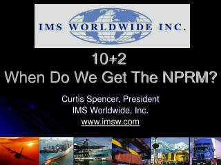 Curtis Spencer, President IMS Worldwide, Inc. imsw