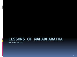 Lessons of  Mahabharatha and some facts!