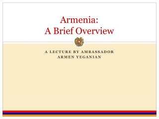 Armenia:  A Brief Overview