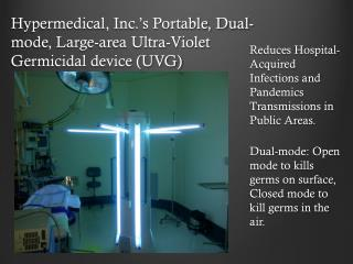Hypermedical , Inc.'s Portable, Dual-mode, Large -area  Ultra-Violet Germicidal  device (UVG)