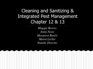 Cleaning and Sanitizing & Integrated Pest Management Chapter 12 & 13