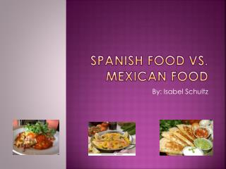 Spanish Food vs. Mexican Food