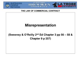 Misrepresentation (Sweeney & O'Reilly 2 nd  Ed Chapter 3 pp 56 – 58 & Chapter 9 p 257)