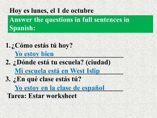 Answer the questions in full sentences in Spanish: