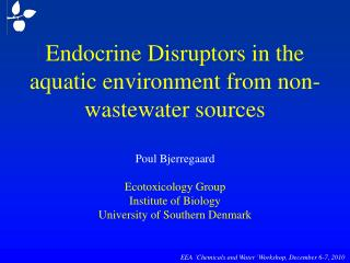 Endocrine Disruptors in the aquatic environment from non-wastewater sources