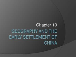 Geography and the early settlement of china