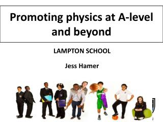 Promoting physics at A-level and beyond