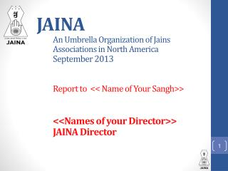JAINA Organization – To serve you! 150K Jains; 67 Centers