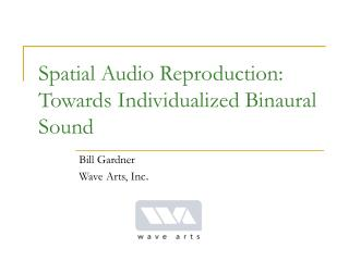 Spatial Audio Reproduction: Towards Individualized Binaural Sound