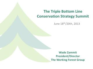 The Triple Bottom Line Conservation Strategy Summit