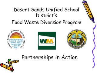 Desert Sands Unified School District's  Food Waste Diversion Program