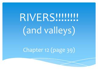 RIVERS!!!!!!!! (and valleys)