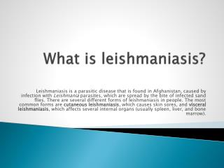 What is  leishmaniasis ?