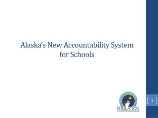 Alaska's New Accountability System for Schools