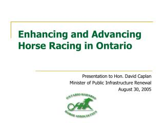 Enhancing and Advancing Horse Racing in Ontario