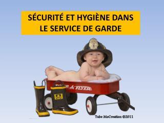 SÉCURITÉ ET HYGIÈNE DANS LE SERVICE DE GARDE