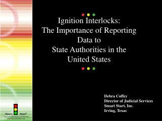 Ignition Interlocks:  The Importance of Reporting Data to State Authorities in the  United States