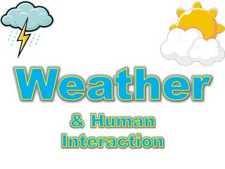Weather & Human Interaction