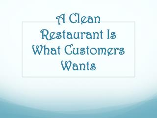 A Clean Restaurant Is What Customers Wants