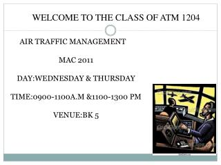 WELCOME TO THE CLASS OF ATM 1204