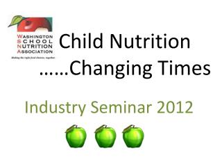 Child Nutrition ……Changing Times