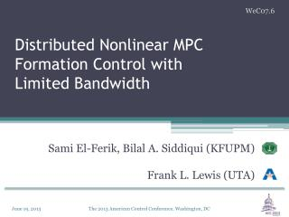 Distributed Nonlinear MPC Formation Control with  Limited Bandwidth
