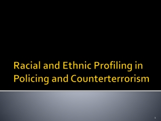 Racial and Ethnic Profiling in Policing and Counterterrorism