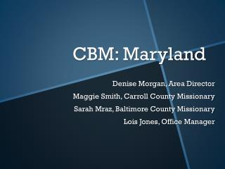 CBM: Maryland