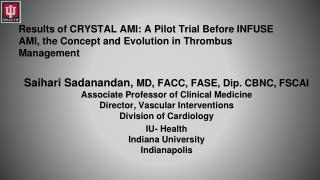 Results of CRYSTAL AMI: A Pilot Trial Before INFUSE AMI, the Concept and Evolution in Thrombus Management