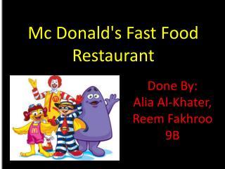 Mc Donald's Fast Food Restaurant