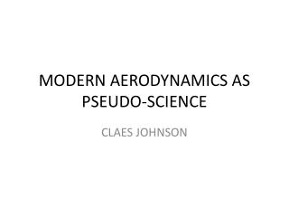 MODERN AERODYNAMICS AS PSEUDO-SCIENCE