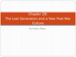 Chapter 28: The Lost Generation and a New Post-War Culture