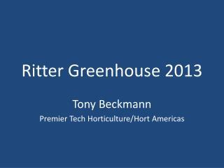 Ritter Greenhouse 2013