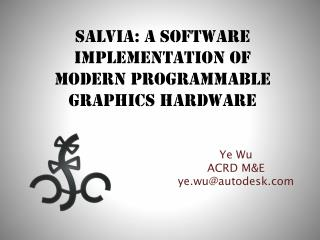 SALVIA: A software implementation of modern programmable graphics hardware