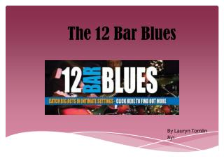 The 12 Bar  B lues