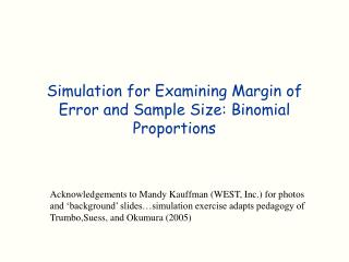 Simulation for Examining Margin of Error and Sample Size: Binomial Proportions