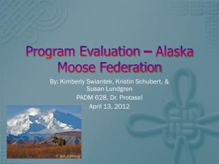 Program Evaluation – Alaska Moose Federation