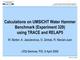 Calculations on UMSICHT Water Hammer Benchmark (Experiment 329)  using TRACE and RELAP5