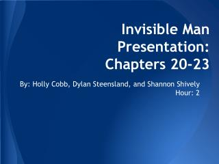 Invisible Man Presentation: Chapters 20-23
