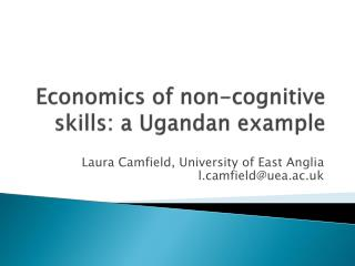E conomics of non-cognitive skills: a Ugandan example