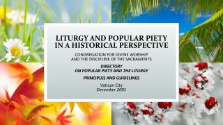 LITURGY  AND POPULAR PIETY IN A HISTORICAL  PERSPECTIVE
