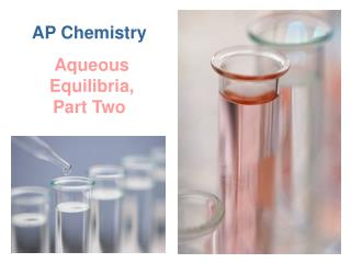 Aqueous Equilibria, Part Two
