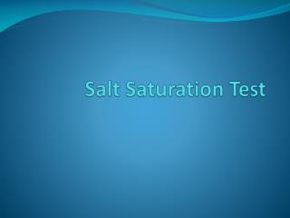 Salt Saturation Test